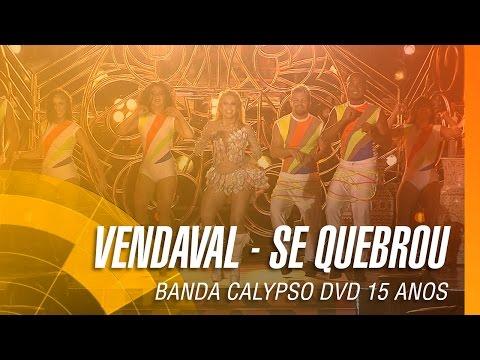 Banda Calypso - Vendaval / Se quebrou