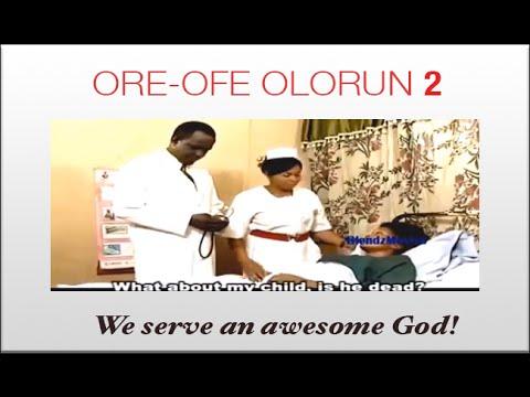 ORE-OFE OLORUN 2 | Yoruba Nollywood Movie