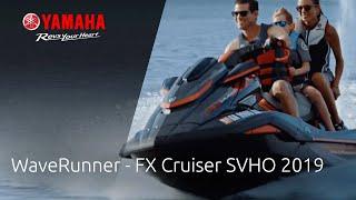 9. Yamaha Marine - WaveRunner – 2019 FX Cruiser SVHO