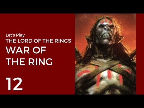 Let's Play The Lord Of The Rings: War Of The Ring #12 | Evil Mission 1: The Mouths Of Entwash