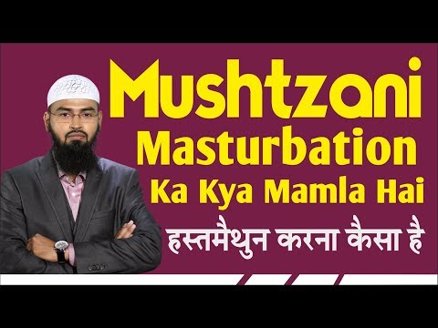 masterbation - About the Speaker: NAME: Adv. Faiz Syed Adv. stands for Advocate DESIGNATION: * Founder & President, Islamic Research Centre, Aurangabad. * President Al-Kita...