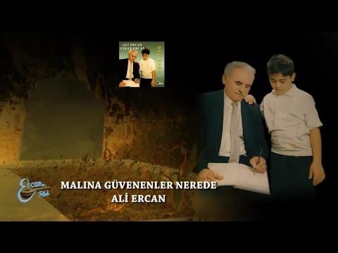 Ali Ercan – Malına Güvenenler Nerde Sözleri