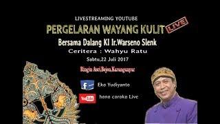 Video #LiveStreaming Wayang Kulit KI Warseno Slenk - Wahyu Ratu MP3, 3GP, MP4, WEBM, AVI, FLV November 2018