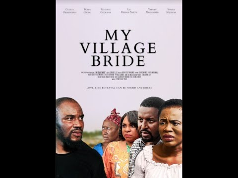 My Village Bride - Latest 2017 Nigerian Nollywood Drama Movie (10 min preview)