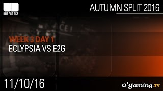 Eclypsia vs E2G - Underdogs Autumn Split 2016 W3D1