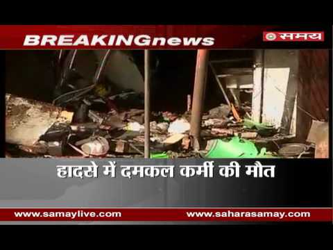 Killed 2 fire personnel from LPG cylinder blast in a food corner in Delhi