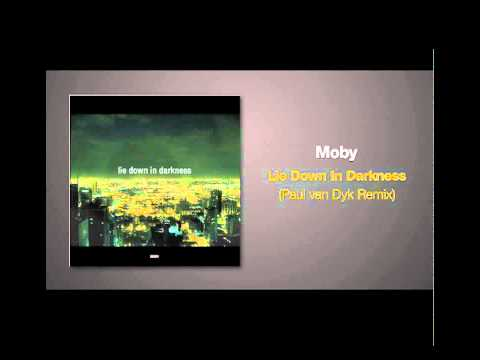 Paul van Dyk Remix of LIE DOWN IN DARKNESS by Moby