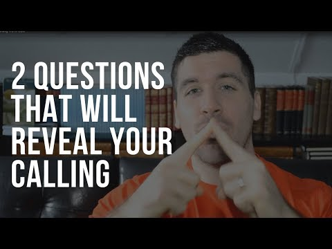 How to Know Your Calling from God: What's God Purpose for My Life?