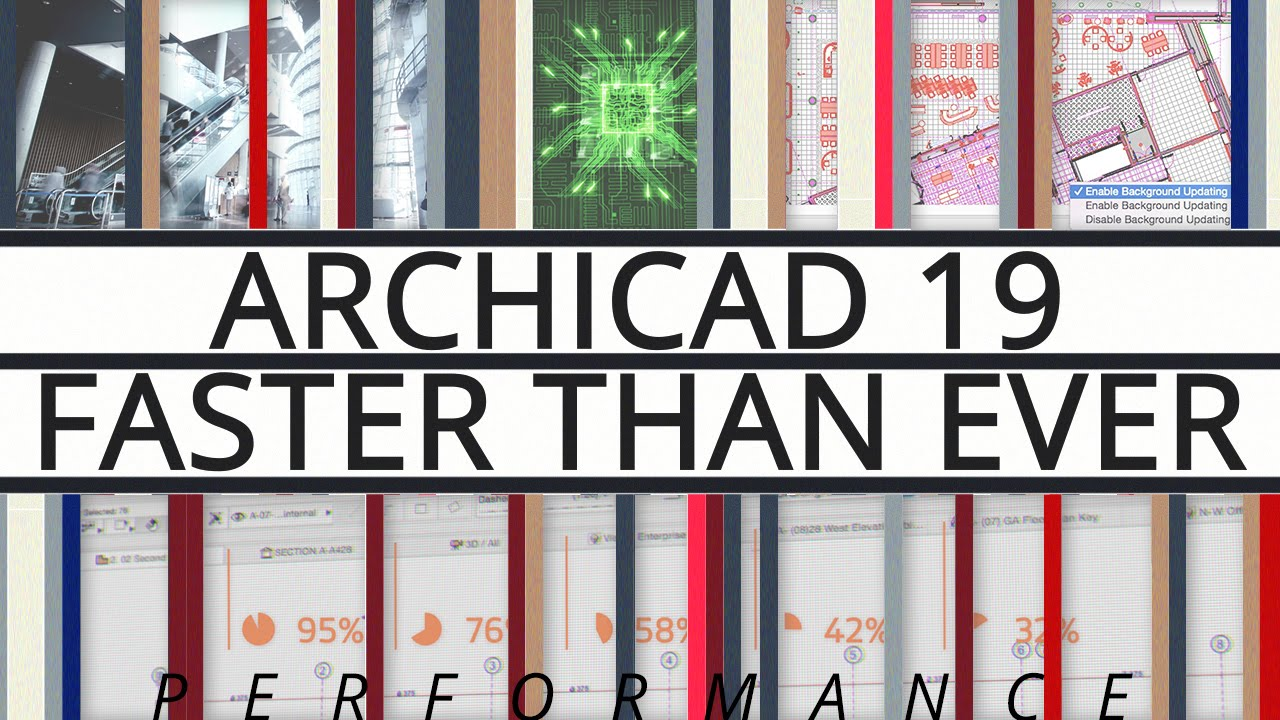 ARCHICAD 19 — A Quantum Leap in BIM Performance