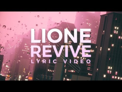 LIONE - Revive [Lyric Video] (Proximity Release)