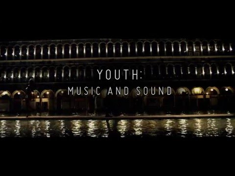 Youth (Featurette 'Music and Sound')
