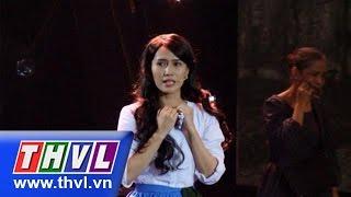 THVL   Tôi là diễn viên - Tập 13: Trích đoạn nhạc kịch Những người khốn khổ - Annie Huỳnh Anh, thvl, truyen hinh vinh long, thvl youtube