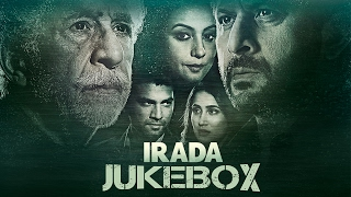 Nonton Irada   Jukebox   Naseeruddin Shah   Arshad Warsi   Sagarika Ghatge   Bollywood Movie 2017 Film Subtitle Indonesia Streaming Movie Download