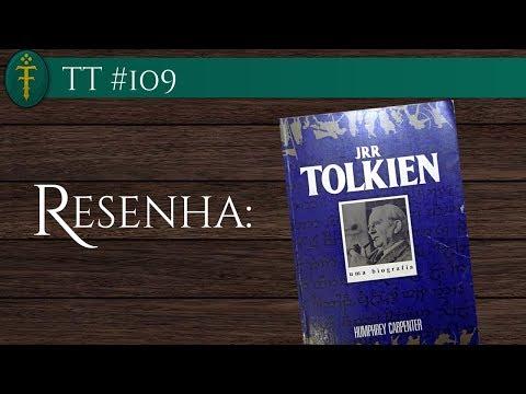 TT #109 - Resenha da Biografia Autorizada de J.R.R. Tolkien - (Humphrey Carpenter)