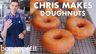 Chris Makes Doughnuts | From the Test Kitchen | Bon Appétit