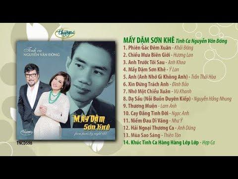 CD Mấy Dặm Sơn Khê / Tình Ca Nguyễn Văn Đông (TNCD598) songs from PBN 125 - Thời lượng: 1 giờ, 8 phút.