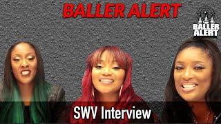 SWV Talks Still , Reality TV & Girl Group Beefs