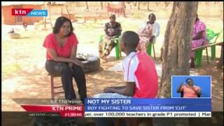 KTN Prime: Stubborn Taboo; Boy Who Is Ready To Save Sister From Undergoing FGM, 25th October 2016