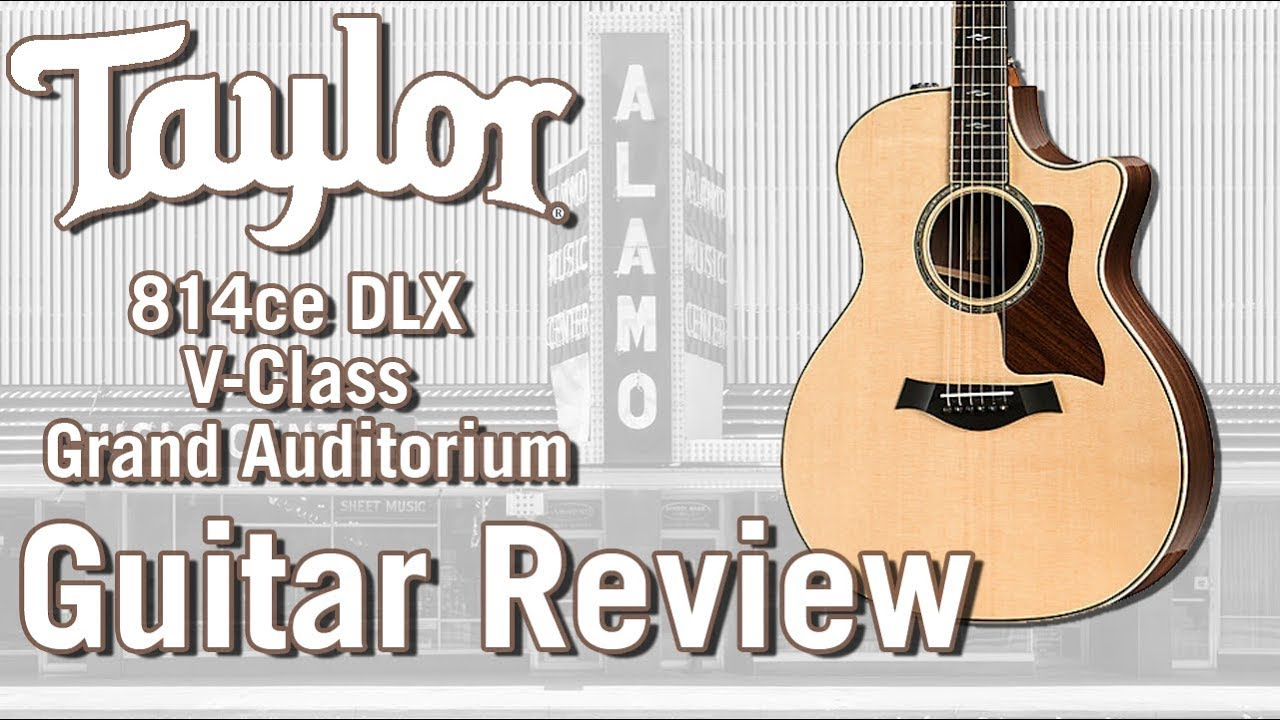 New For 2018 – Taylor 814ce DLX V Class Bracing Acoustic Guitar Review