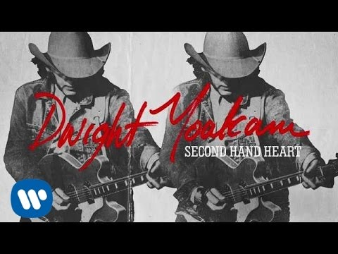Dwight Yoakam - Second Hand Heart - Pre-Order the New Album Now