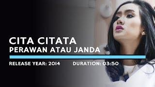 Nonton Cita citata - Perawan Atau Janda (Lyric) Film Subtitle Indonesia Streaming Movie Download