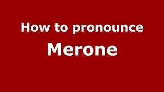 Merone Italy  City pictures : How to pronounce Merone (Italian/Italy) - PronounceNames.com