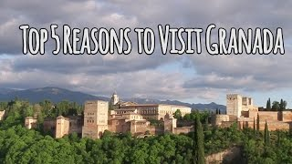 Granada Spain  city images : Granada, Spain- Top 5 Reasons to Visit