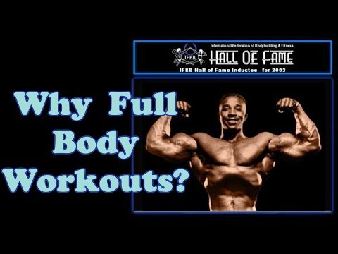 Why Full Body Workouts? – Bodybuilding Tips To Get Big