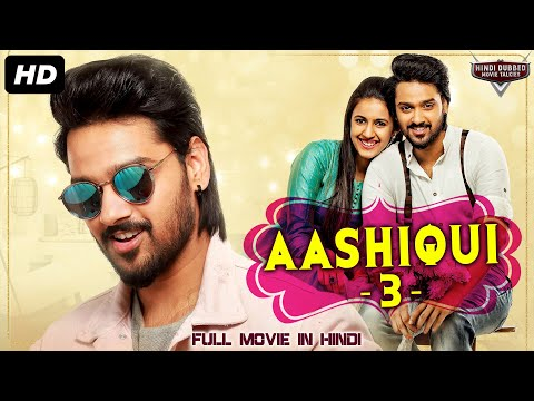 AASHIQUI 3 South Indian Movies Dubbed In Hindi Full Movie | Hindi Dubbed Full Action Romantic Movie