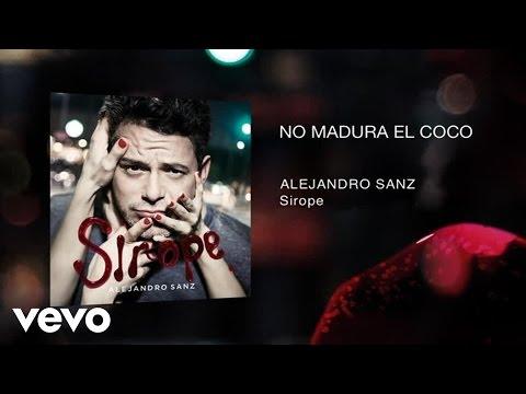 Letra No Madura el Coco Alejandro Sanz