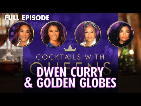 Golden Globes, Dwen Curry, & More FULL EPISODE | Cocktails with Queens