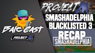 Yesterday's Balc Cast – Recapping PM Majors Smashadelphia & Blacklisted 3 (and a look at upcoming events)