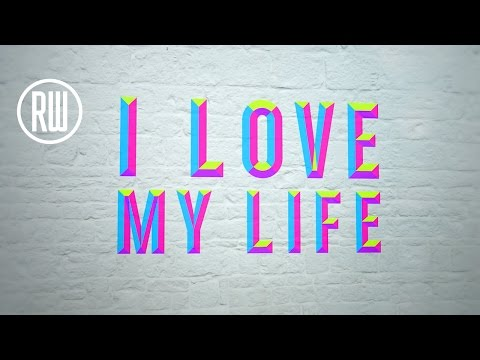 Love My Life Lyric Video