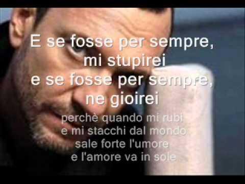 , title : 'Se fosse per sempre- Biagio Antonacci + testo'