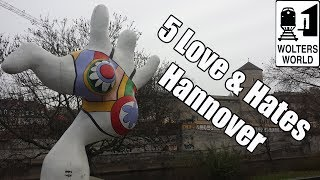 Hannover Germany  City pictures : Visit Hannover - 5 Things You Will Love & Hate about Hannover, Germany