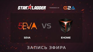 EHOME.my vs 5eva, game 2