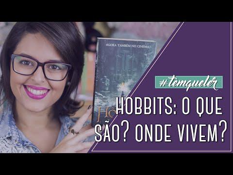 HOBBITS: O QUE SÃO? ONDE VIVEM? (TEMQUELER #03)