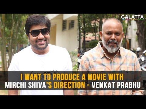 I-want-to-produce-a-movie-with-Mirchi-Shivas-direction--Venkat-Prabhu
