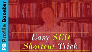 Best SEO Shortcut Trick in 2017 to Improve Your Website Rankings