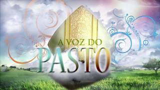 A VOZ DO PASTOR - 19 11 17 - 33º Domingo do Tempo Comum