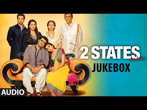 2 States Full Songs (Jukebox) | Arjun Kapoor, Alia Bhatt