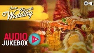 Wedding Songs - Indian Bollywood Fairytale - Audio Jukebox