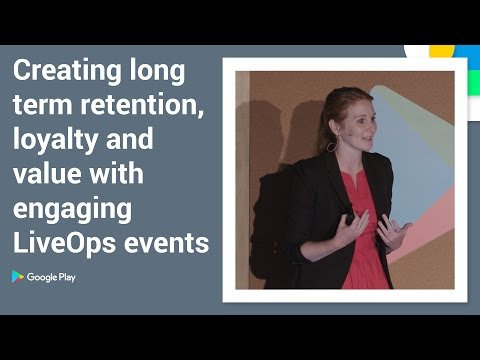 Playtime 2016 - Creating long-term retention, loyalty and value with engaging LiveOps events