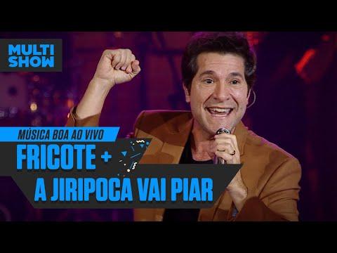 Fricote + A Jiripoca Vai Piar   Daniel    Música Boa Ao Vivo   Música Multishow