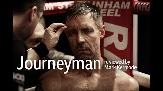 Journeyman reviewed by Mark Kermode