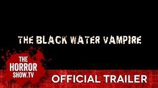 BLACK WATER VAMPIRE (TheHorrorShow.TV Trailer)