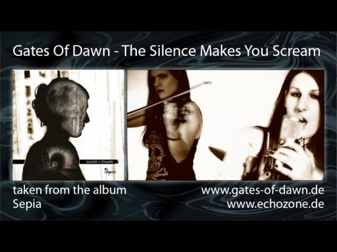The Gates of Dawn- The Silence Makes You Scream