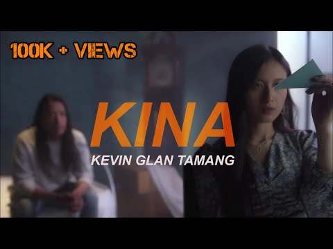 KINA - KEVIN GLAN TAMANG ( OFFICIAL MUSIC VIDEO)