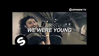 Thumbnail for DVBBS — We Were Young (Official Video)