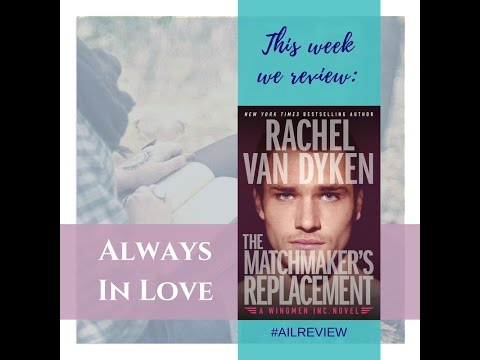 The Matchmaker's Replacement by Rachel Van Dyken - Review